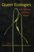 Queer Ecologies: Sex, Nature, Politics, Desire