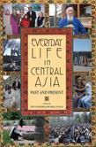 Everyday Life in Central Asia: Past and Present