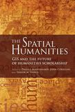 The Spatial Humanities: GIS and the Future of Humanities Scholarship