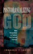 Postcolonializing God: New Perspectives on Pastoral and Practical Theology