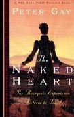 The Naked Heart: The Bourgeois Experience Victoria to Freud
