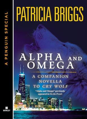 Alpha & Omega: A Companion Novella to Cry Wolf