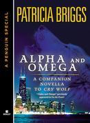 Alpha &amp; Omega: A Companion Novella to Cry Wolf