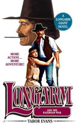 Longarm Giant 29: Longarm and the Railroad War