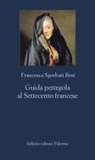 Guida pettegola al Settecento francese