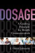 Dosage: A Guiding Principle for Health Communicators