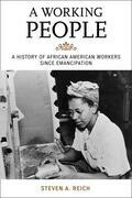 A Working People: A History of African American Workers Since Emancipation