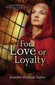 For Love or Loyalty: The MacGregor Legacy - Book 1