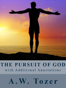 The Pursuit of God (with Additional Annotations)