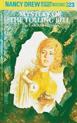 Nancy Drew 23: Mystery of the Tolling Bell: Mystery of the Tolling Bell