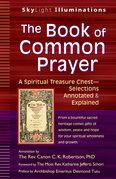 The Book of Common Prayer: A Spiritual Treasure Chest Selections Annotated & Explained