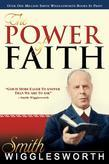 Smith Wigglesworth: The Power of Faith