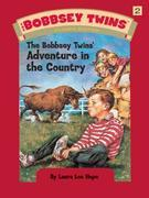 Bobbsey Twins 02: The Bobbsey Twins' Adventure in the Country: The Bobbsey Twins' Adventure in the Country