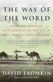 The Way of the World: From the Dawn of Civilizations to the Eve of the Twenty-First Century