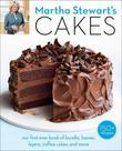 Martha Stewart's Cakes: Our First-Ever Book of Bundts, Loaves, Layers, Coffee Cakes, and more