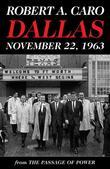 Dallas, November 22, 1963: From The Passage of Power