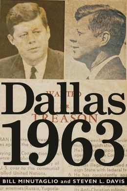 Dallas 1963: Patriots, Traitors, and the Assassination of JFK