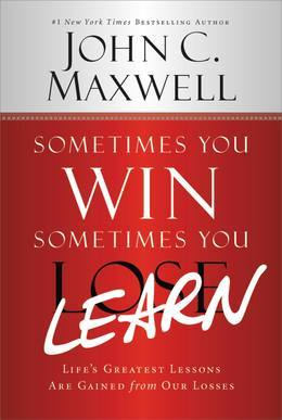 A Veces se Gana - A Veces Aprende: Las grandes lecciones de la vida se aprenden de nuestras perdidas