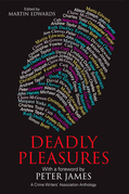 Deadly Pleasures: A Crime Writers' Association Anthology