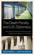 The Death Penalty and U.S. Diplomacy: How Foreign Nations and International Organizations Influence U.S. Policy