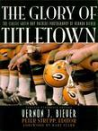 The Glory of Titletown: The Classic Green Bay Packers Photography of Vernon Biever