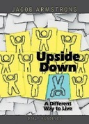 Upside Down Daily Readings: A Different Way to Live