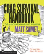 Crag Survival Handbook: The Unspoken Rules of Climbing