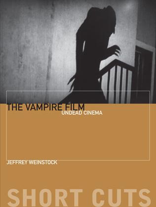 The Vampire Film: Undead Cinema