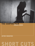 The Vampire Film: Undead Cinema