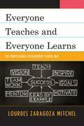 Everyone Teaches and Everyone Learns: The Professional Development School Way