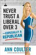 Never Trust a Liberal Over Three¿Especially a Republican