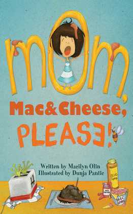 Mom, Mac & Cheese, Please!