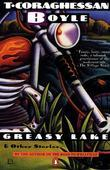 Greasy Lake and Other Stories