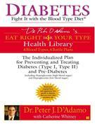 Diabetes: Fight It with the Blood Type Diet: Fight It with the Blood Type Diet