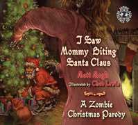 I Saw Mommy Biting Santa Claus: A Zombie Christmas Parody