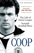 COOP: The Life of Davie Cooper - Scottish Football Hero