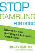 Stop Gambling for Good: Overcome Reckless Risk Taking with Dr. Prasad's Proven Program