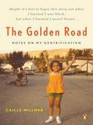 The Golden Road: Notes on My Gentrification
