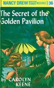 Nancy Drew 36: The Secret of the Golden Pavillion: The Secret of the Golden Pavillion