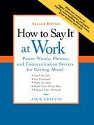 How to Say It at Work, Second Edition: Power Words, Phrases, and Communication Secrets for GettingAhead