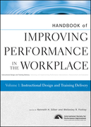 Handbook of Improving Performance in the Workplace, Instructional Design and Training Delivery