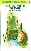 Nancy Drew 15: The Haunted Bridge: The Haunted Bridge