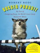 Dogged Pursuit: How a Rescue Dog Rescued Me