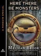 Here There Be Monsters: A Novella of the Iron Seas