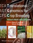 Translational Genomics for Crop Breeding: Volume 2 - Improvement for Abiotic Stress, Quality and Yield Improvement