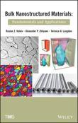 Bulk Nanostructured Materials: Fundamentals and Applications