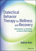 Dialectical Behavior Therapy for Wellness and Recovery: Interventions and Activities for Diverse Client Needs