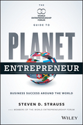 Planet Entrepreneur: The World Entrepreneurship Forum's Guide to Business Success Around the World