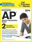 Cracking the AP Human Geography Exam, 2014 Edition