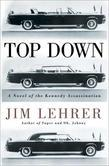 Top Down: A Novel of the Kennedy Assassination